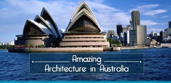 The Amazing Australian Architecture